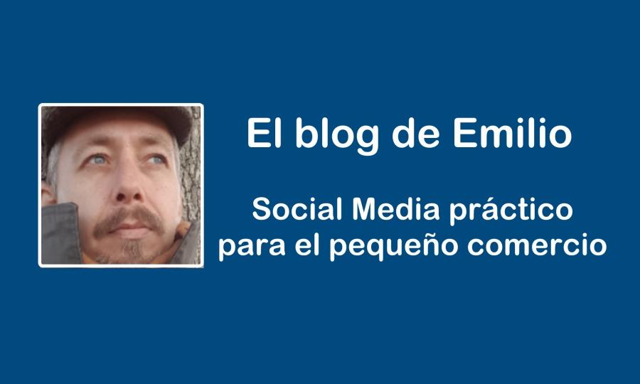 El blog de Emilio  Social Media practico | para el pequeiio comercio