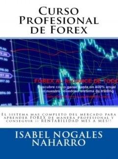 CURSO PROFESIONAL DE FOREX . TODO SOBRE FOREX: Teoría y Práctica (Manual)ISABEL NOGALES NAHARRO