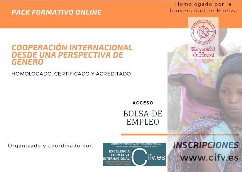 PACK FORMATIVO ONLINE HOMOLOGADO, CERTIFICADO Y ACREDITADO: COOPERACIÓN INTERNACIONAL DESDE UNA PERSPECTIVA DE GÉNERO. INCLUSIÓN EN BOLSA DE EMPLEO.PACK FORMATIVO ONLINE                       COOPERACION INTERNACIONAL Bw DESDE UNA PERSPECTIVA DE de Tock GENERO Ve  HOMOLOCADO CERTIFICADO Y ACREDITADO  ACCESO  BOLSA DE |= EMPLEO |  Organizado y coordinado por