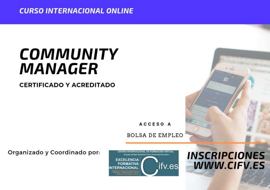 ¿Te gustaría adquirir competencias relacionadas con el perfil profesional de Community Manager ?. Sigue leyendo...CURSO INTERNACIONAL ONLINE  COMMUNITY fr— MANAGER  CERTIFICADO Y ACREDITADO  ACCESO A  BOLSA DE EMPLEO  Organizado y Coordinado por.