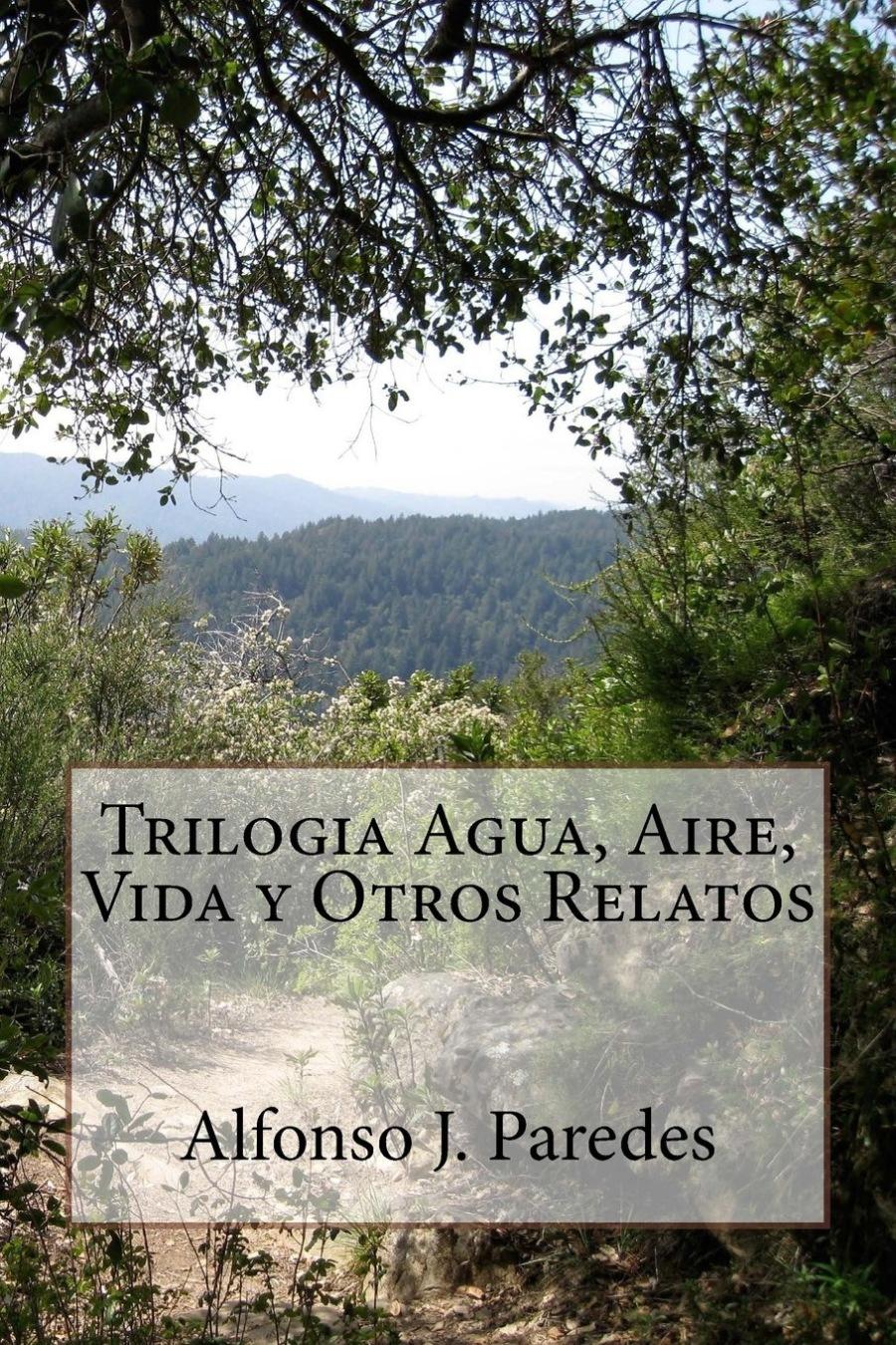 TRILOGIA AGUA, AIRE, it VIDA Y OTROS RELATOS