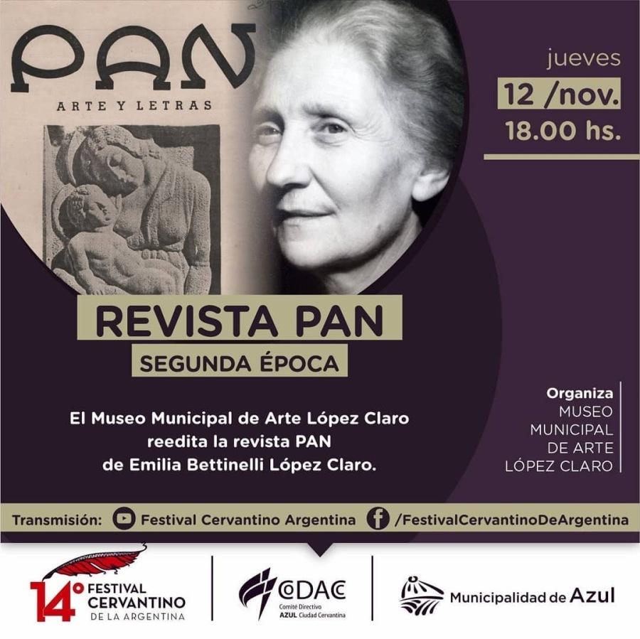 MUSEO MUNICIPAL LOPEZ CLARO DE AZUL (BUENOS AIRES) | RELANZAMIENTO DE LA REVISTA PAN.jueves     18.00 hs. SEGUN POCA Organiza 0 MUSEO El Museo LIE PE GLAD Lépez Claro MINE reedita la revista PAN [oN 10 de Emilia Bettinelli Lopez Claro. LOPEZ CLARO  Transmision: (©) Festival Cervantino Argentina) /FestivaiCervantinoDeArgentina  ' ° a CERVANTINO #7 DAC 7 Municipalidad de Azul