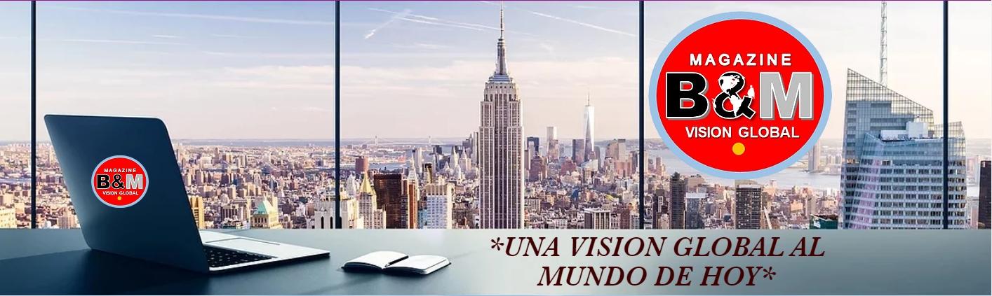 "MAGAZINE  Bi,  VISION GLOBAL  ""+UNA VISION GLOBAL A — MUNDO D."