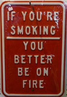IF IL SMOXING' YOU  BETTER Ca FIRE
