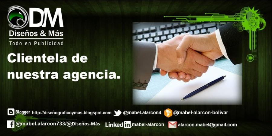 Disenos & Mas Todo en Publicidad  Clientela de nuestra agencia.     [logger hetpiisiserograticoymas biogspot com} @mabelalarcond @ @mabel-atarcon-bolivar [K§ @mabel.alarcon?33/@iseiios-Mis Linked [l) mabel-atarcon [i siarcon mabes@gmait. com