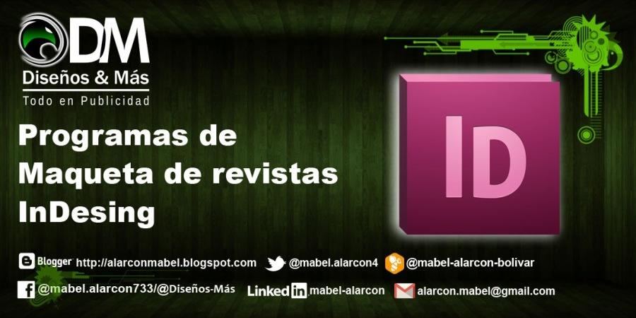 @h   -  Disenos & Mas  Todo en Publicidad  =- Programas de  Maqueta de revistas  InDesing  B #tegser nttpsatarconmabet blogspot.com yf @mabel alarcond @® @maver-atarcon-bolivar [] @mabel.alarcon?33/@0iserios-Mis Linked [l) mavet-atarcon [J alarcon.mabei@gmail com