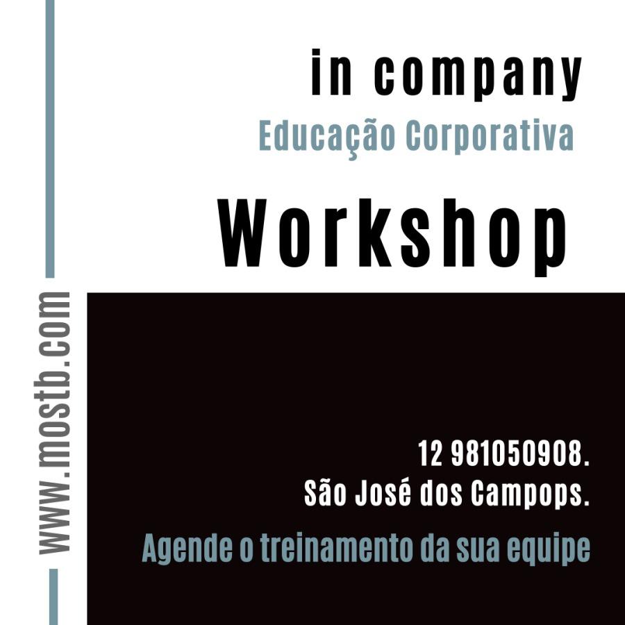 Www.mostb.com     in company  Workshop  12 981050908.  $do José dos Campops. Agende o treinamento da sua equipe