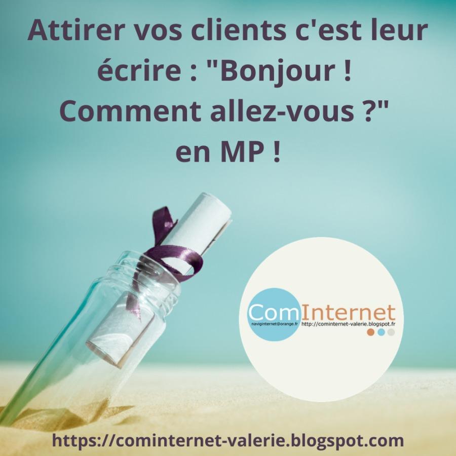 """Community Manager à VANNES : Business Developer Digital : Attirer vos clients c'est leur écrire : """"Bonjour ! Comment allez-vous ?"""" en MP !er vos clients c'est leur écrire : """"Bonjour ! omment allez-vous ?"""" en MP!  Internet e      7  . https://cominternet-valerie.blogspot.com"""