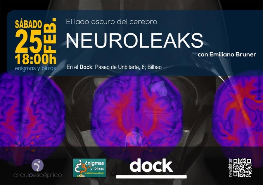 El lado oscuro del cerebro  NEUROLEAKS  con Emiliano Bruner  ow  JIN  iy  (|  :00  =  En el Dock; Paseo de Uribitarte, 6; Bilbao BD