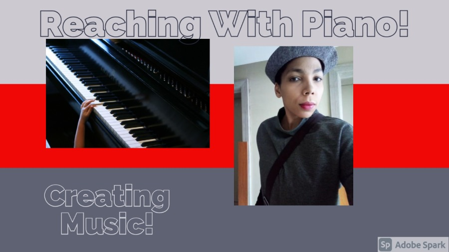 ALL MY LIFE I HAVE BEEN REACHING FOR THE PIANO!Cheating |  B) Adobe Spark