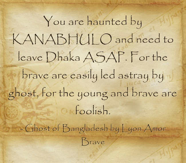 KANABHULO IS HUNTING ME IN DHAKA by (Lyon Amor Brave)You are ted by rae.  & brave are casily led astray by  [am  tg ost, for the young and brave are'