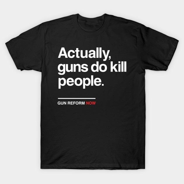 Actually, guns do kill