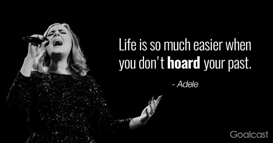 Life is so much easier when you don't heard your past. - Adele  v4     Goalcast