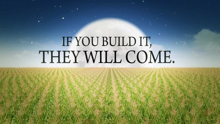 """Your Success: It's Going to Happen""""YOU BUILD IT"""" THEY WILL COME."""