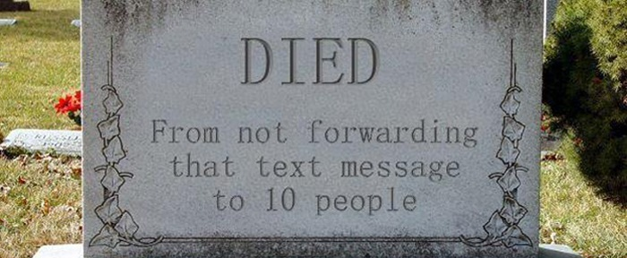 r DIED BN  not forwarding  that text message to 10 people