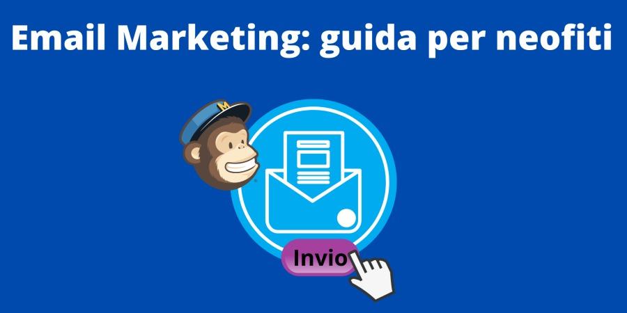 Email Marketing: guida per neofiti