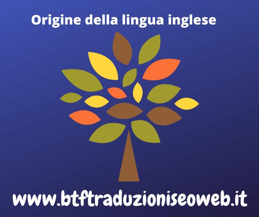 Origine della lingua inglese  \. % ri A  www. btftraduzioniseoweb.it