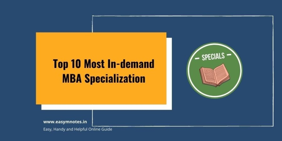 Top 10 Most In-demand  MBA Specialization      rv rT     Easy, Mandy and Helpful Online Gude