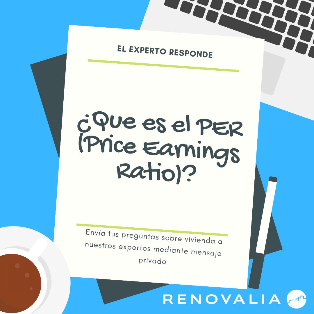 cQue es el Pep Price eam ngs Ratio)?                Envia tus Preguntas sobre vivienda q Nuestros expertos mediante mensaje  privado     RENOVALIA &