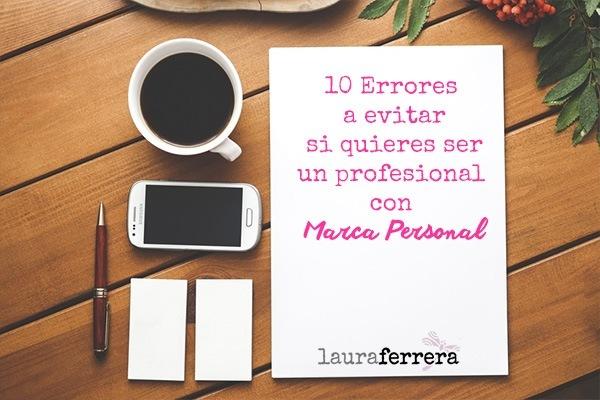 10 Errores a evitar si quieres ser un profesional con Marca Personal