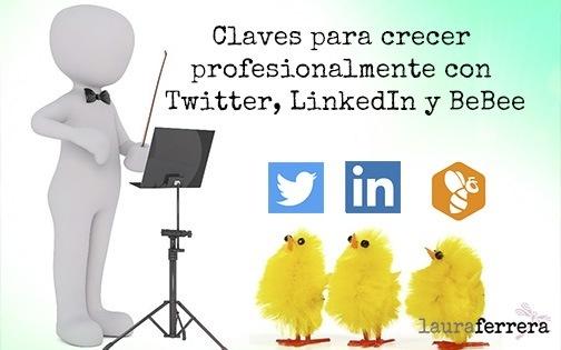 Claves para crecer / profesionalmente con be [Twitter LinkedIn y BeBee om S   ~~  2  - * i - Taiseterrera