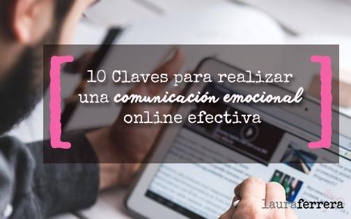 10 Claves para realizar una comunicacion emocional y online efectiva