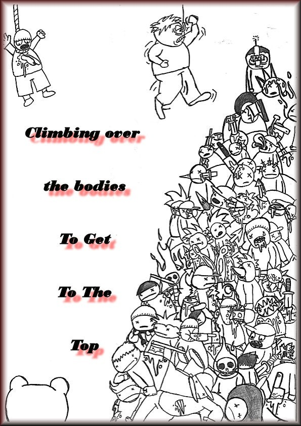 Climbing over the Bodies to Get to the Top