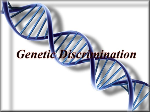 Genetic Discrimination Here it Comes