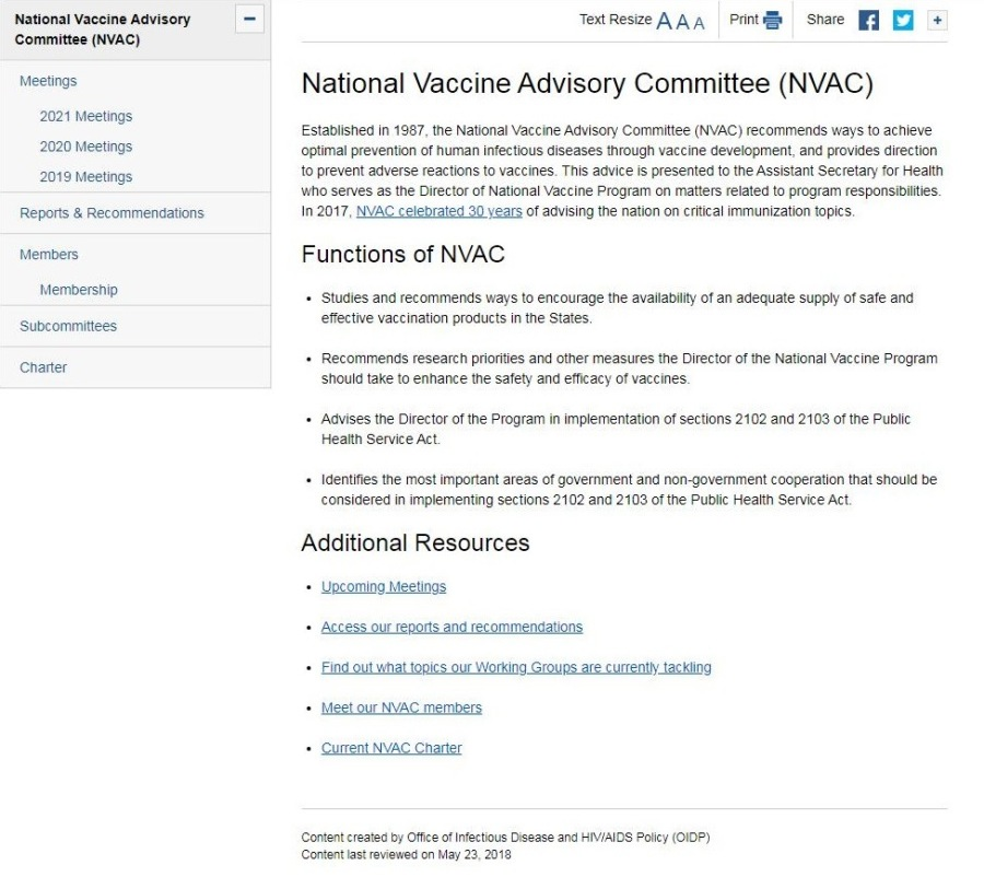 Nabonsl Vaccine Advisory Committee (NVAC)  Mocks  2021 Meetings.  2020 Meetings,  2019 taeetings Reports & Recommendations Meroe  Member  Subcommitces  Charter  texiesce AAA Prei@ sae [1 [Do  National Vaccine Advisory Committee (NVAC)  £51a005700 2 1987. the National Vaccine Advisory Commeice (NVAC) fECommends ways 16 achieve  pt prevention Of Puan INfeCTIUS (MERSES THOUGH VAC Cine Geveiopment, ad pIovises Grection 10 PFEVENL 0VErSE IEACNONS 10 VAKCNCS. THS J0VKE 5 pEESentod to Ihe ASSAstant Secretary Ke Heath 70 Serves. 2 the Drecior of NARGRA VACCINR PIOGIAT on MATES FABIA 10 [FOAM (ADONIS. 102017, NYAC CONDE 30 Yas of SOVSg The A4ion on Crk al KPunZalin Ips  Functions of NVAC  © Studet 203 1ACOMMENES ways 10 nCoUYE 1 VakaDEy of an adequate PKR of sate and effective vac ination products 1 the States.  + Recommends research pnorbes 47 other measures Ihe Decor of the Nabors Vaccine Program Show ake to enhance The saety and oF ay Of VKCIes  + AcvisCs the Director of the Program in Implementation of sections 2102 and 2103 of the Puokc Heath Service Act  + GRAS The TOS IMOONAN 262s Of GOVAMIMAN! 3 NON QOWMTITAN! COOPATANON TAL AOU DP Consadered In mplementing vex ions 2102 and 2103 of he Puts Heath Service Ac  Additional Resources  Comte coat by Oice of Isc ous Due 0¢ HVAIDS Pofcy (ODP) Content las revue or May 23. 216