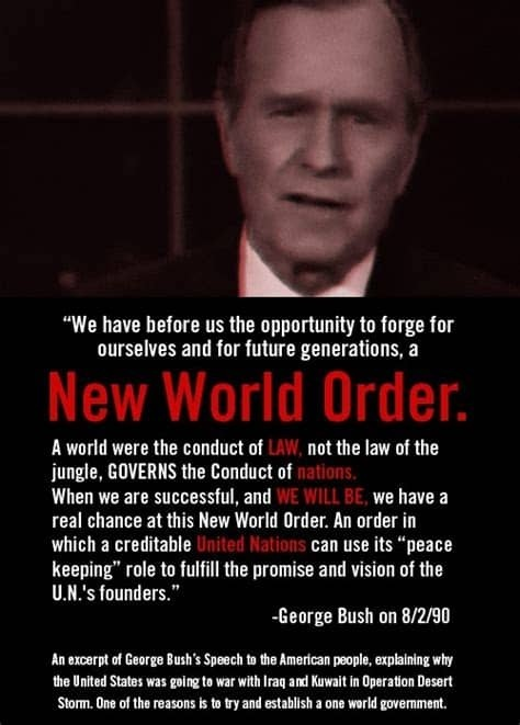 """ONE WORLD GOVT/NEW WORLD ORDER—by Pam VernonoY  """"We have before us the opportunity to forge for ourselves and for future generations, a  A world were the conduct of [LRU TE JILL ACI  When we are successful, and we have a real chance at this New World Order. An order in CLT FYT TF can use its """"peace  keeping"""" role to fulfill the promise and vision of the UN's founders."""" -George Bush on 8/2/30  Ly rT LE PL oY PT"""