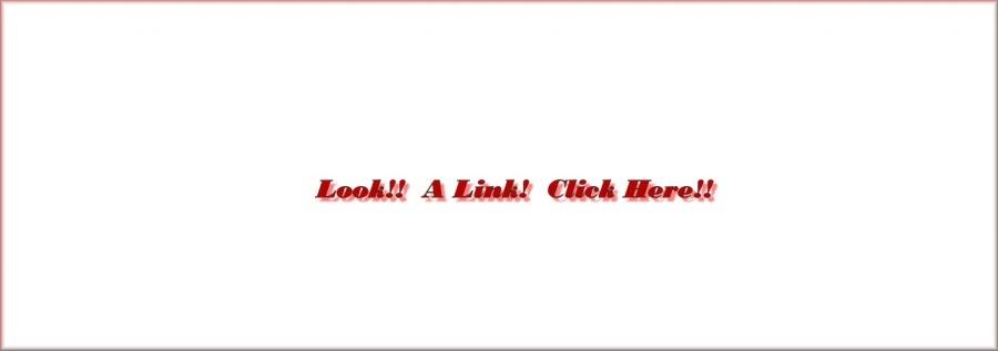 Look!! A Link! Click Herel!