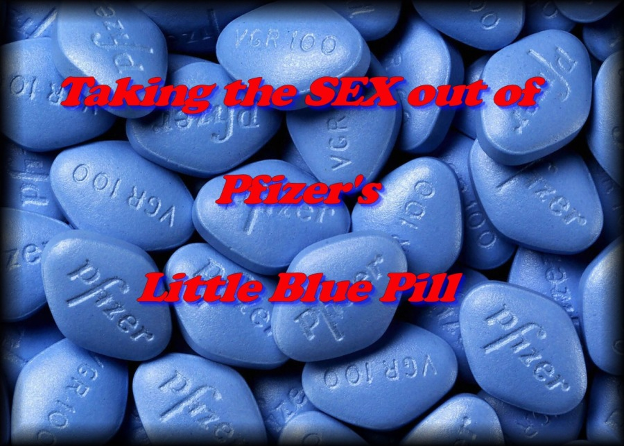 Taking the SEX out of Pfizers Little Blue Pill