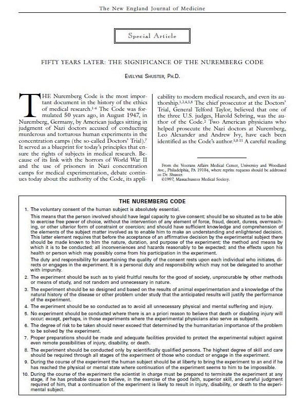 """Nuremberg Code.     The Nuremberg MilLary Tribunals, hei between November 1945 4nd Octobe"""" 1946. 1nC soe ihe USA vi. Karl Brana In which 23 COCtOrs a1 23MIN AOrS WEE Broseculed 07 heir role In CONGUKUNG (medial EXpEr ments on Concentration camp inmates. The verckt inciuded 3 dealled description of """"Permissible Meckal Experiments"""" These 10 DINGS became <nown as the Nuremberg  Cove The fest point specifically upholds he prin ple of vol ntary consent  """"The Nuremberg Coot ks about doing human experiments, nc: vacation"""" $3.9 Or j6nathan D Moreno, professor of bioetks at  the University of Pennsyan a """"The Nuremberg Co0¢ bs perfectly Com patible wiih vac nation ©  Steven foffe. a professor of medal £thics 31 the Jnhersky of Pennsyhania 957€ed. """"VAC nes are In 10 way 3 iGkaton of the  Nuremberg Code."""" Me 591d  Universal Declaration on Bioethics and Human Rights  The posts on Facebook and IHG an a0 pon (0 pHNIPIES uilined by UNESCO. the United Natiom EGWational. Scientific and Cultura) Crgantzation  AL Ks general conference in 2005, UNESCO put forward a Universal Deciaration on Bioethics 37d Muman Zighis wh the 1m to """"Pecvide 8 [unCaon for UManity's fe5POTE to the ever INXress ng CiEmmas and Controversies That 3KHere and technology  present for humankind 473 fof the emesonment"""