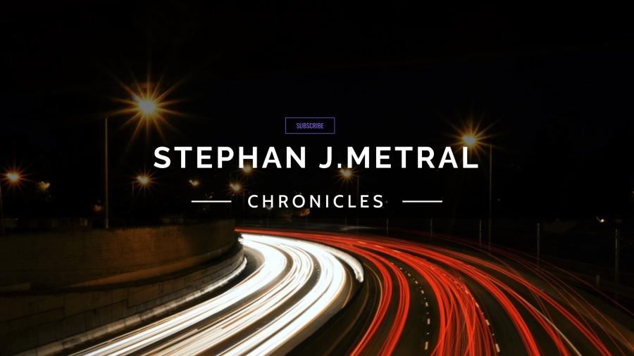 STEPHAN J.METRAL  —— CHRONICLES —
