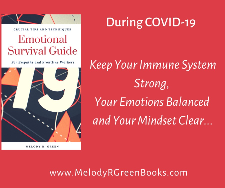 During COVID-19  CRUCIAL TIPS AND TECHNIQUES  Braotions] Survival Guide  ere CT GNA TTA YA Strong,  Your Emotions Balanced  and Your Mindset Clear...     www.MelodyRCreenBooks.com