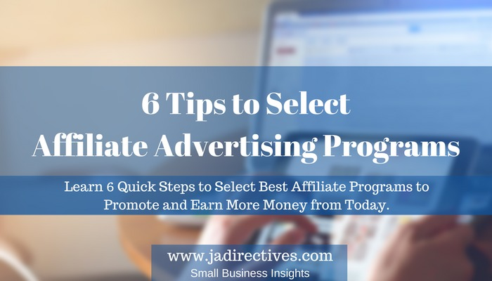 6 Tips to Select Affiliate Advertising Programs