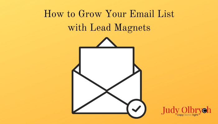 How to Grow Your Email List  with Lead Magnets  Judy Olbryeh