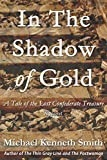 REVIEW: In the Shadow of Gold: A Tale of the Lost Confederate Treasure
