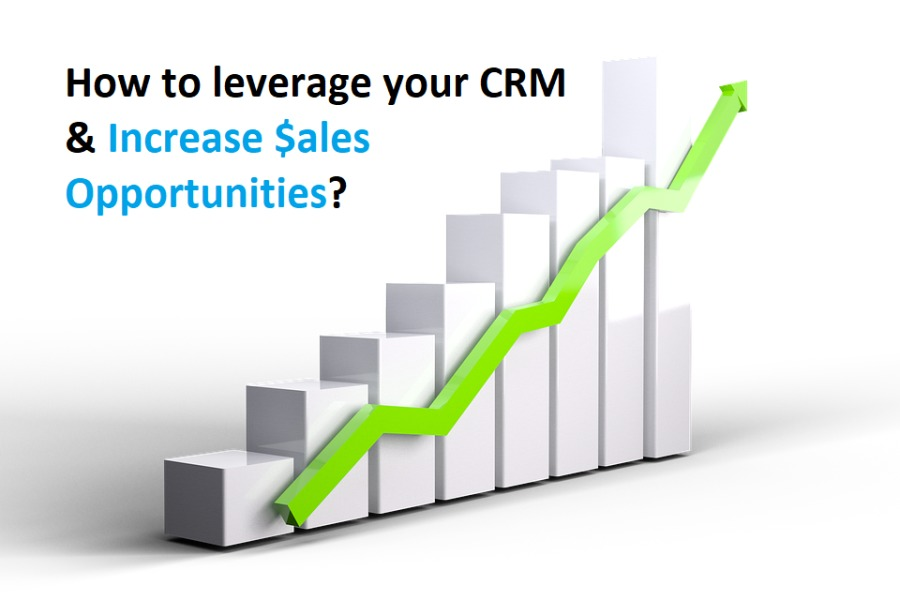 How to leverage your CRM & Increase Sales Opportunities?