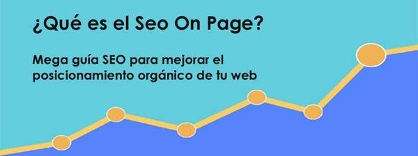 {Qué es el Seo On Page?  Mega guia SEO para mejorar el posicionamiento orgénico de tu web