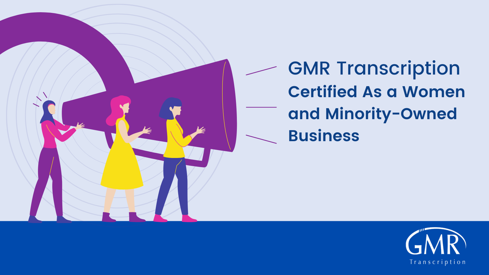 _— GMR Transcription  Certified As a Women ~ and Minority-Owned —_ Business