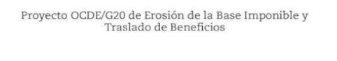 Directiva sobre la planificación fiscal agresivaProyecto OCDE/G20 de Erosion de la Base Imponible y Traslado de Beneficios