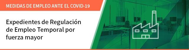 MEDIDAS DE EMPLEO ANTE EL COVID-19      Expedientes de Regulacion de Empleo Temporal por fuerza mayor