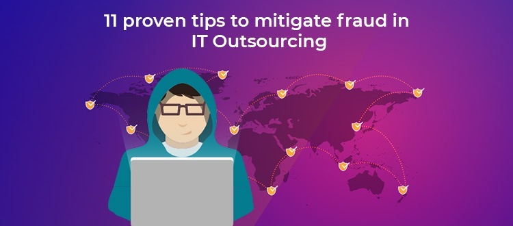 1 proven tips to mitigate fraud in IT Outsourcing