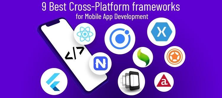9 Best Cross-Platform frameworks for Mobile App Development9 Best Cross-Platform frameworks for Mobile App Development  SO QV do