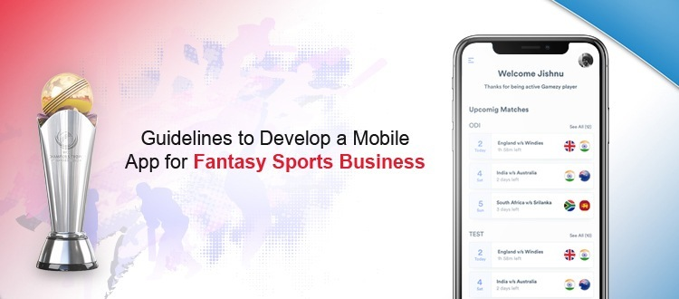 Guidelines to Develop a Mobile App for Fantasy Sports Business