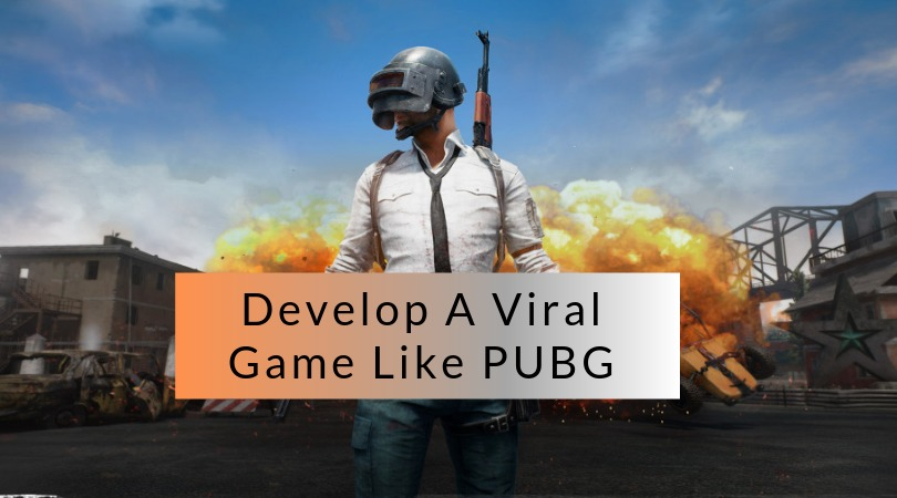 - -  Rl ad 1A  Develop A Viral Game Like PUBG