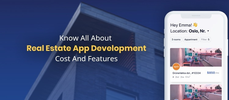 Know All About Real Estate App Development Cost And Features