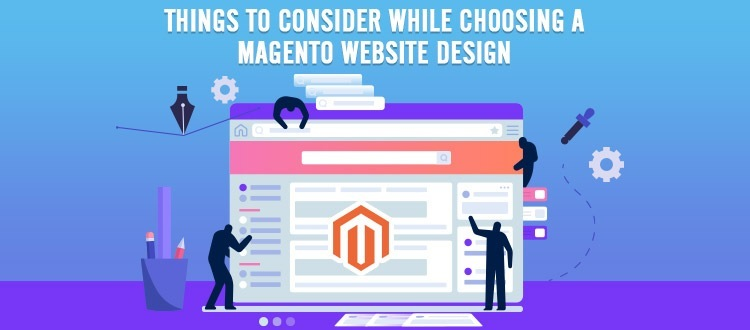 THINGS TO CONSIDER WHILE CHOOSING A MAGENTO WEBSITE DESIGN  Be  0 i  TTY 9