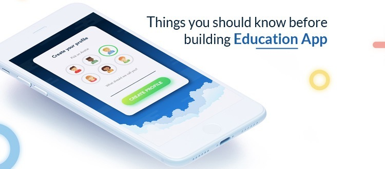 Things you should know before building Education App